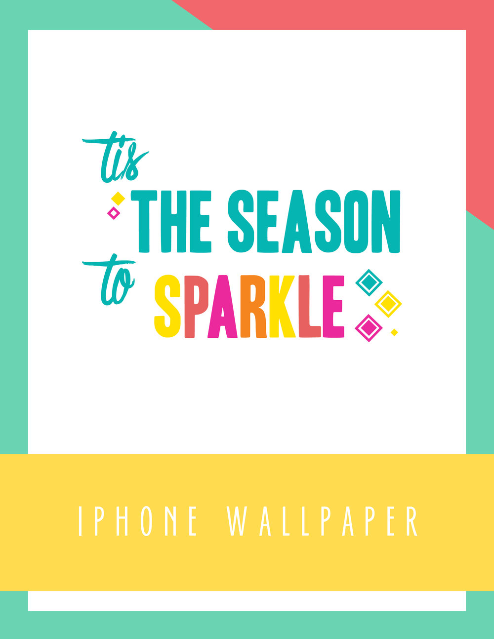 Bold & Pop Tis the Season to Sparkle iPhone Wallpaper
