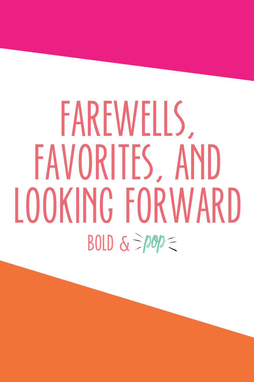 Farewells, Favorites, and Looking Forward : Bold & Pop Highlights 5 favorite social media, branding and web design projects of the year.