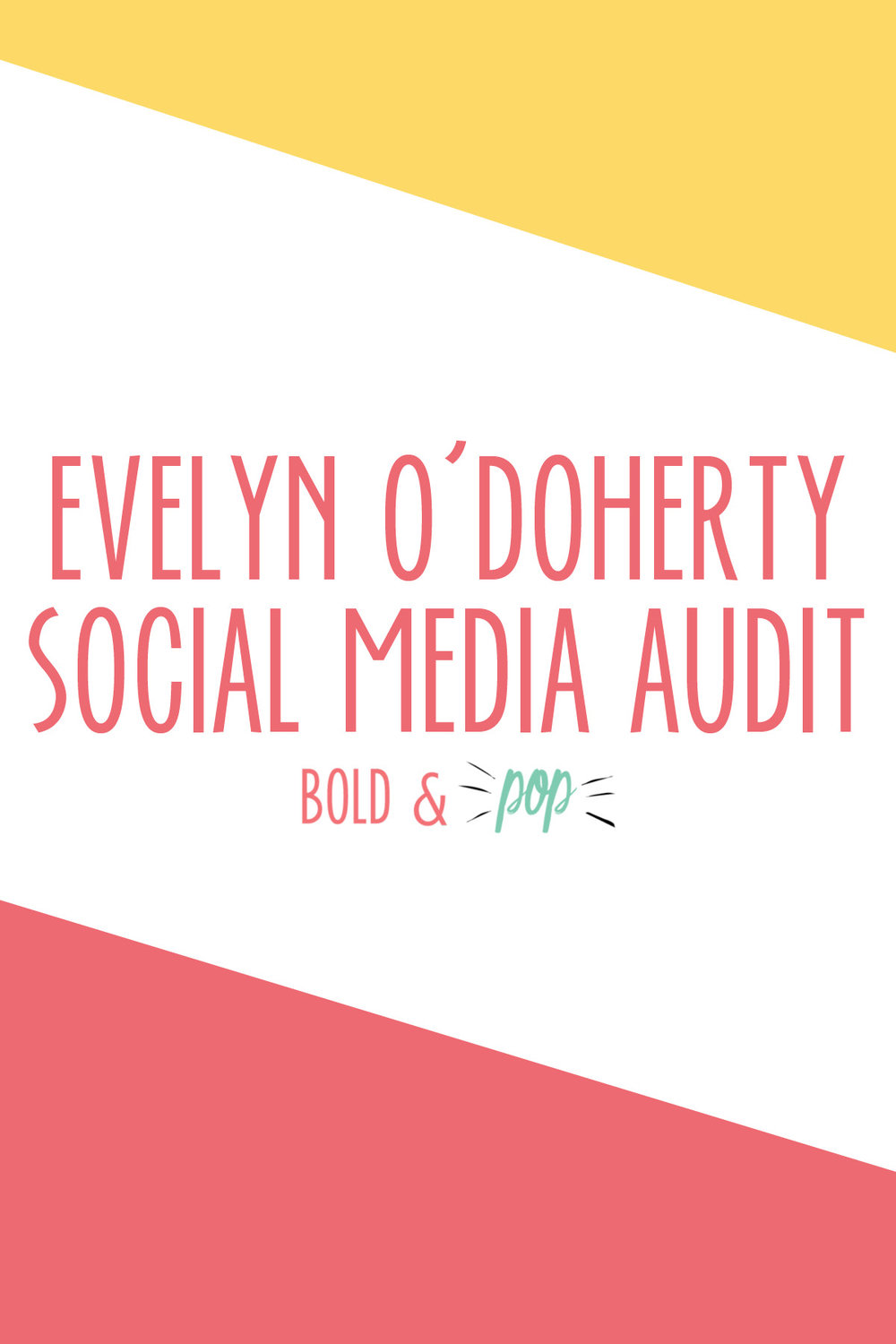 Bold & Pop : Evelyn O'Doherty Social Media Audit