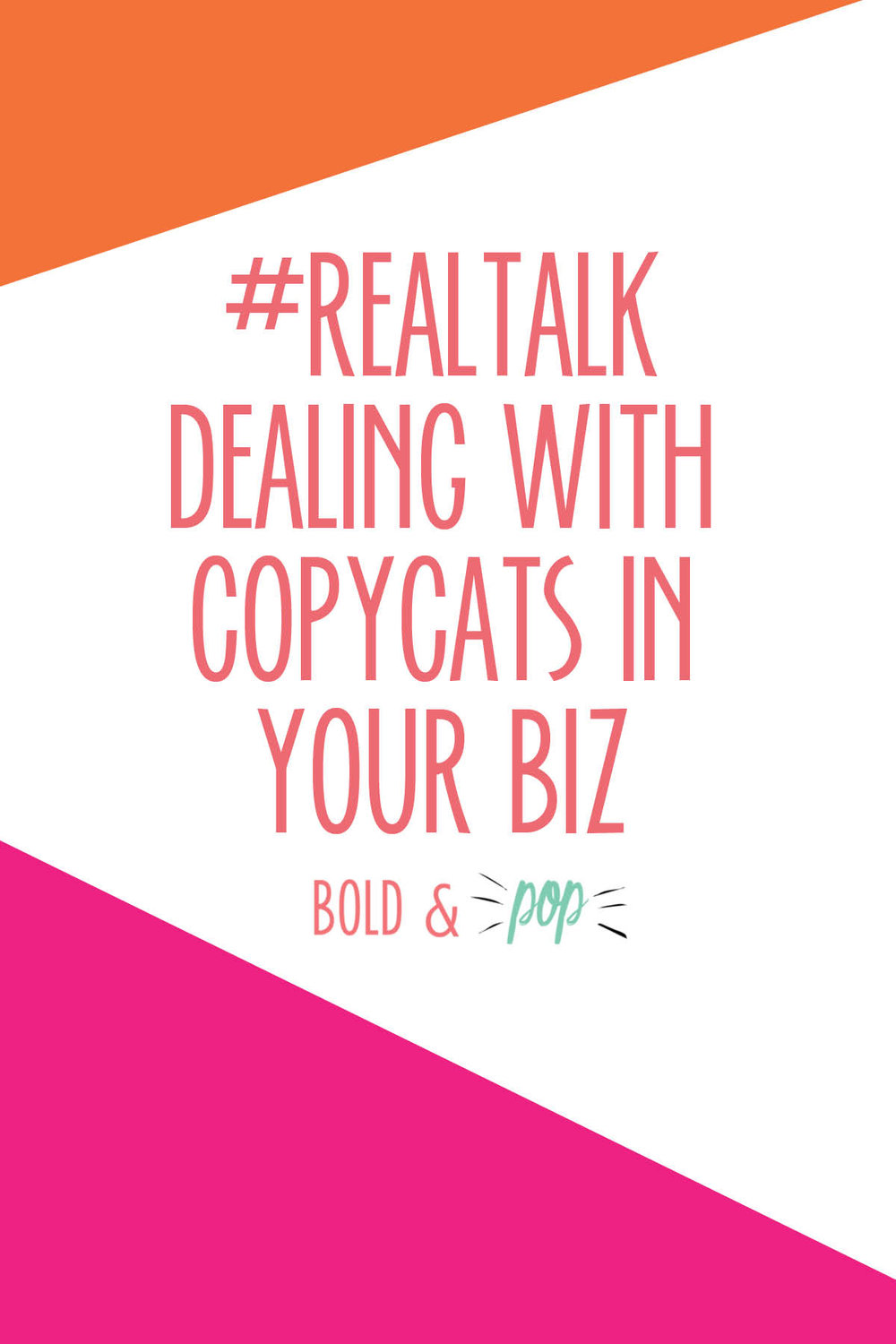 Bold & Pop : #RealTalk Dealing with Copycats in Your Biz -- What to do when someone is copying your business