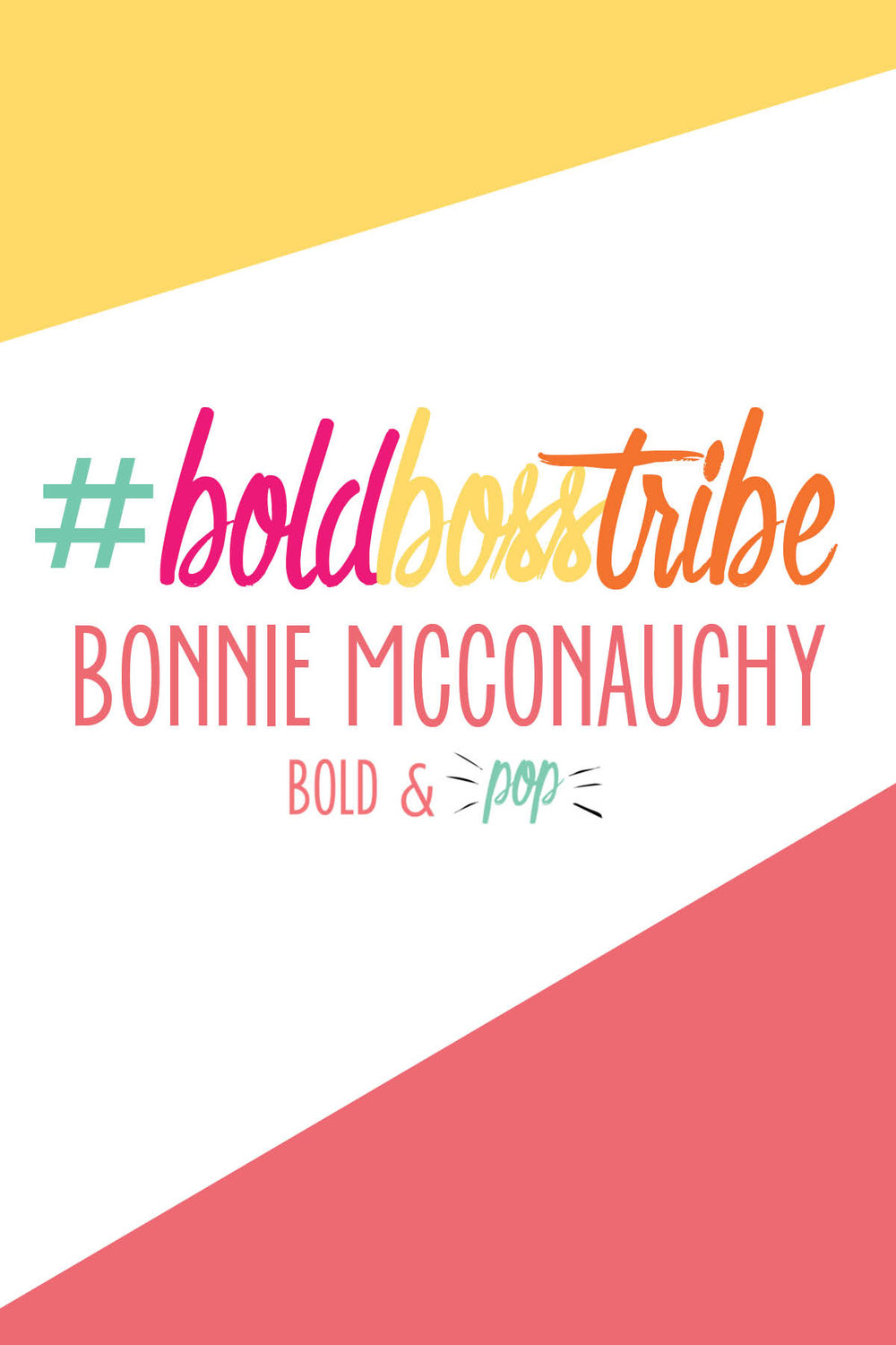 Bold & Pop :: #BoldBossTribe Bonnie McConaughy feature from Inspire the Best You