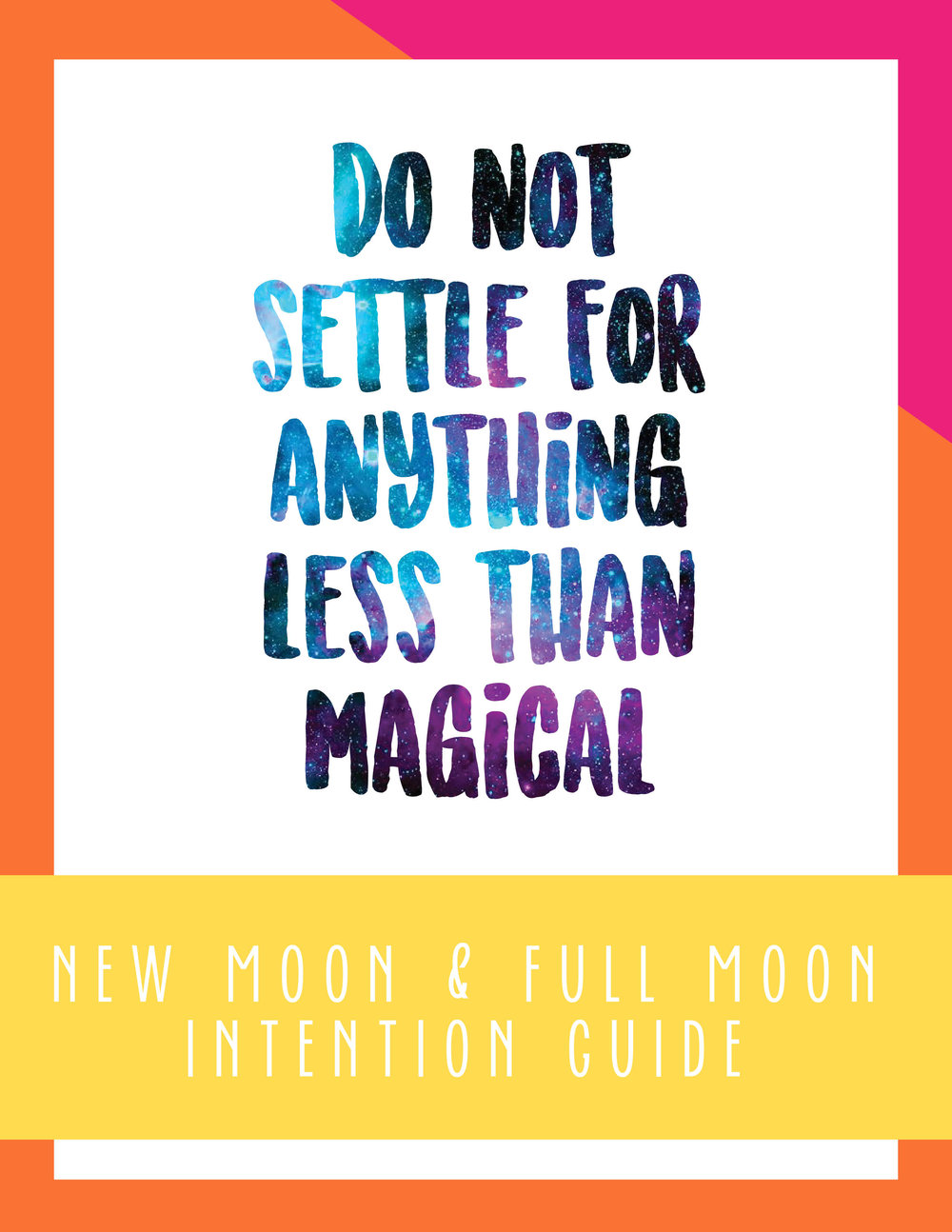 Do Not Settle for Anything Less than Magical New Moon + Full Moon Intention Guide