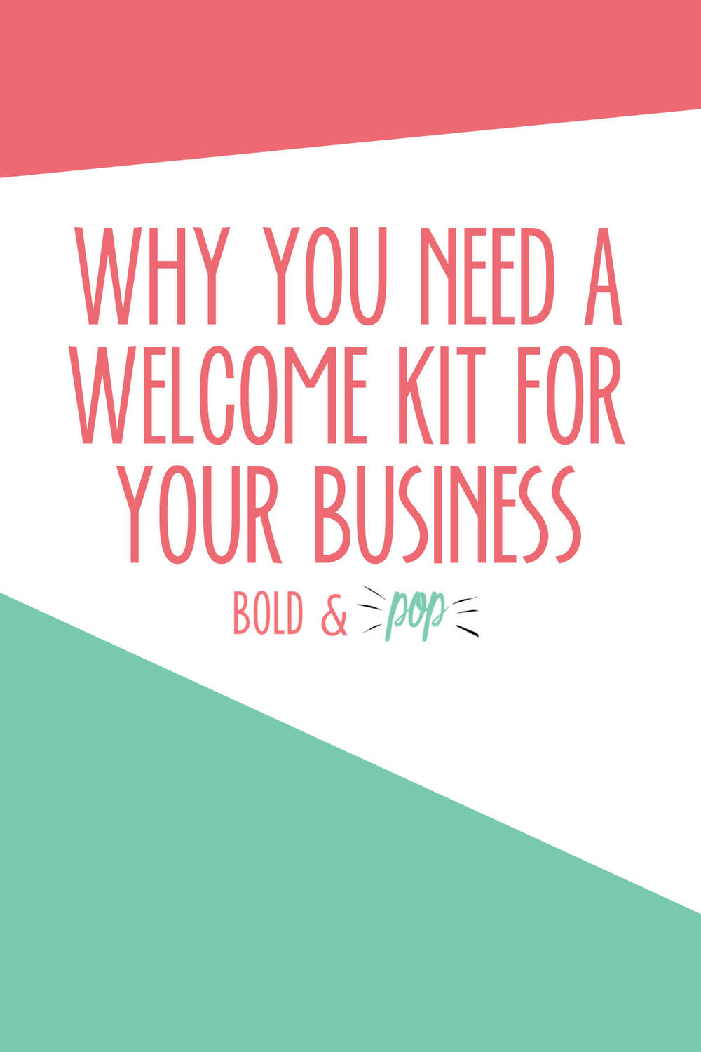Bold & Pop : Why You Need a Welcome Kit for Your Business
