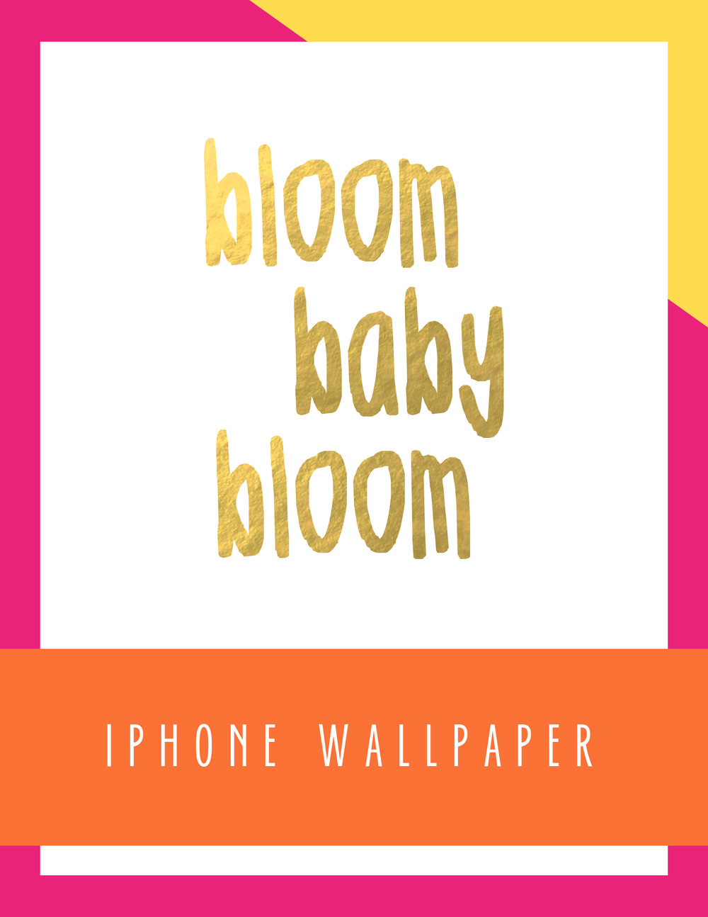 Bold&Pop_Bloom_Baby_Bloom_iPhone_Wallpaper.png