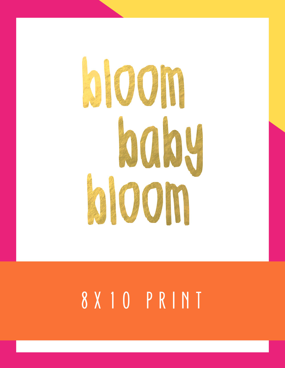 Bold&Pop_Bloom_Baby_Bloom_8x10_Print