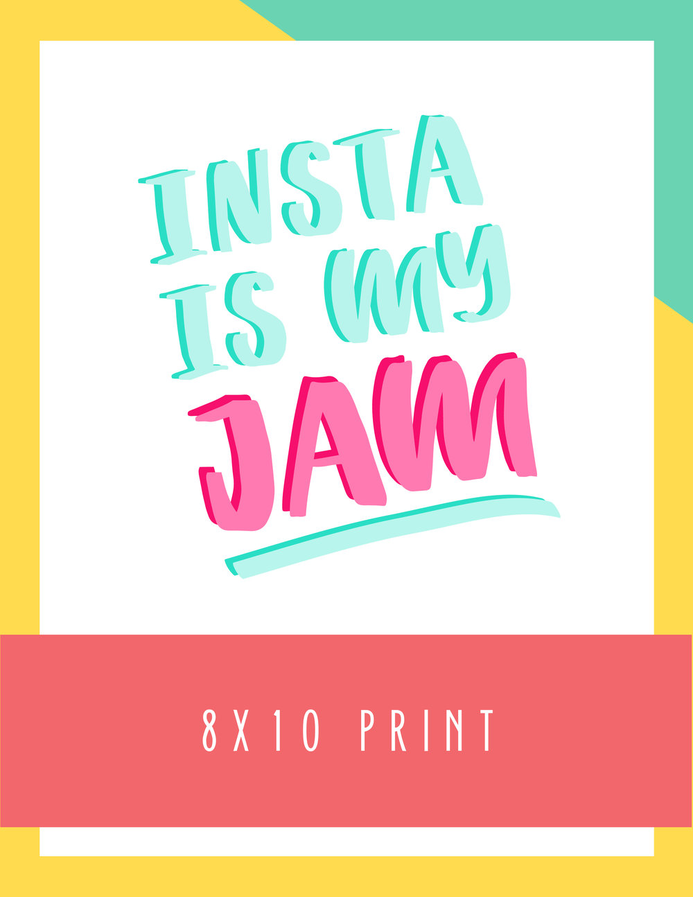 Bold & Pop Freebies Instagram is my Jam 8x10 Print