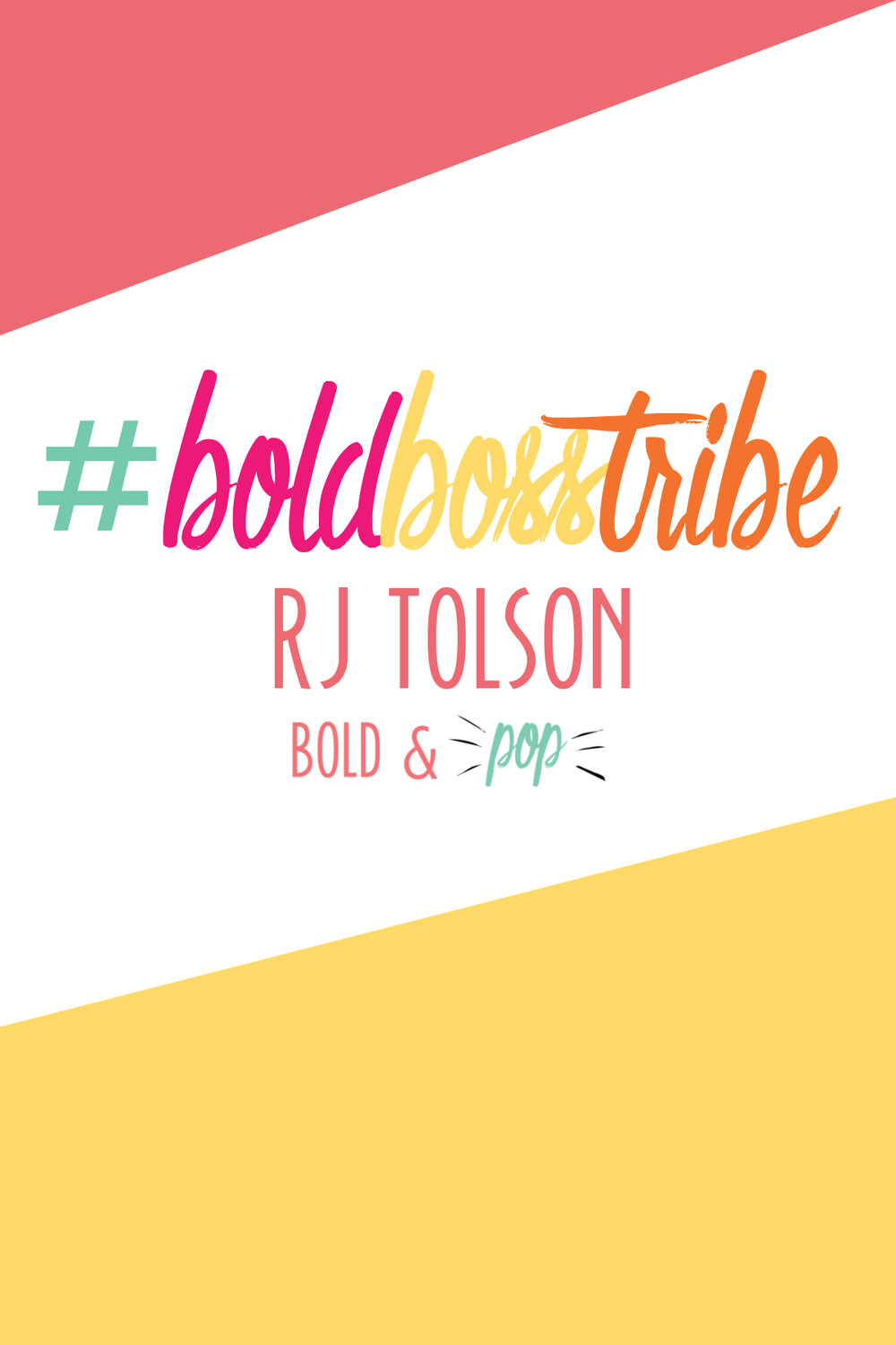 Bold & Pop : #BoldBossTribe Feature with Entrepreneur RJ Tolson