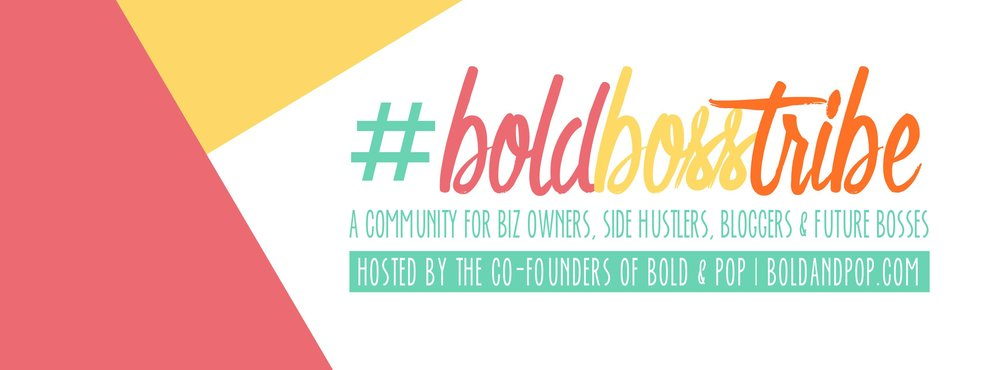 Bold & Pop : #BoldBossTribe Facebook Group
