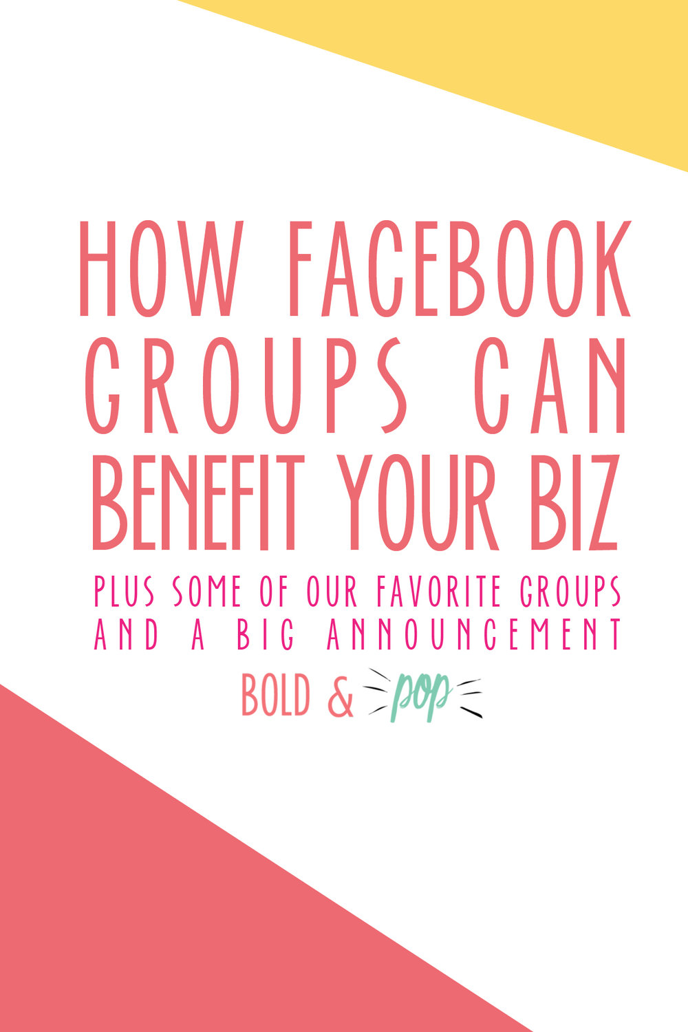 Bold & Pop : How Facebook Groups Can Benefit Your Business