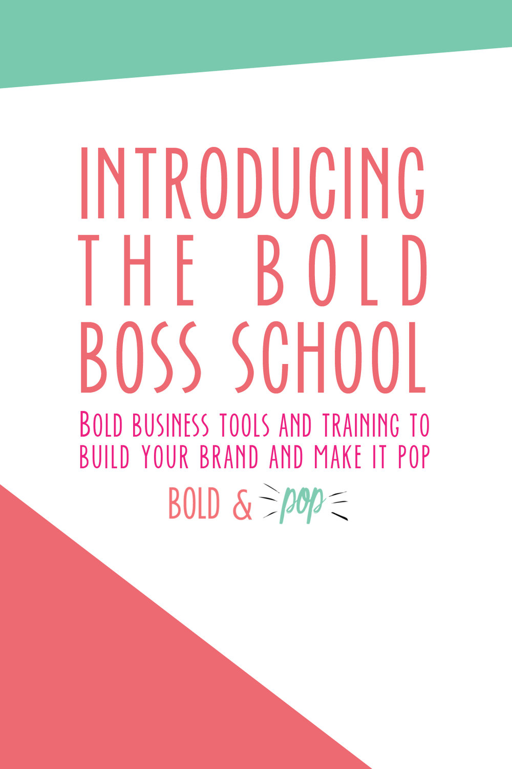 Bold & Pop : Introducing the Bold Boss School Bold Business Tools and training to build your brand and make it pop!
