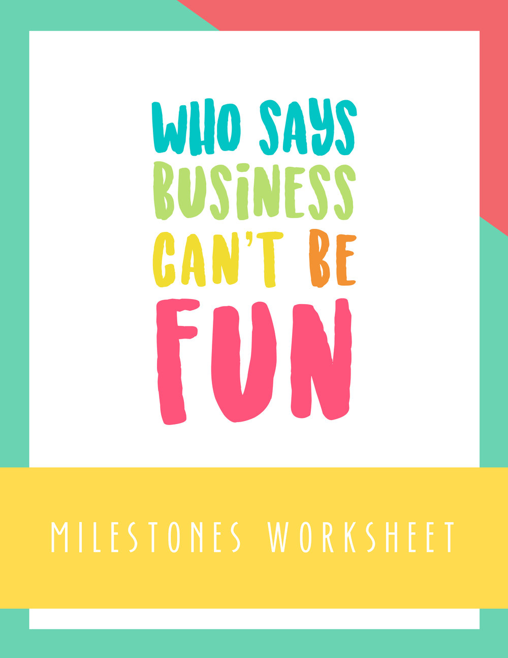 Bold & Pop Freebies : Who Says Business Can't be Fun Milestones Worksheet
