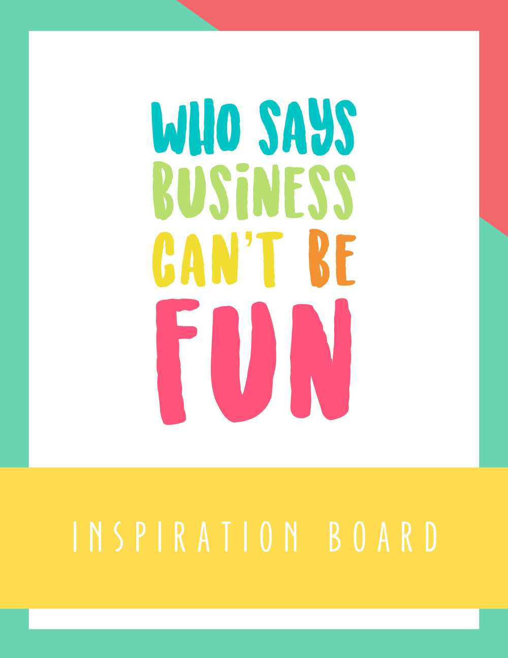 Bold & Pop Freebies : Who Says Business Can't be Fun Inspiration Board