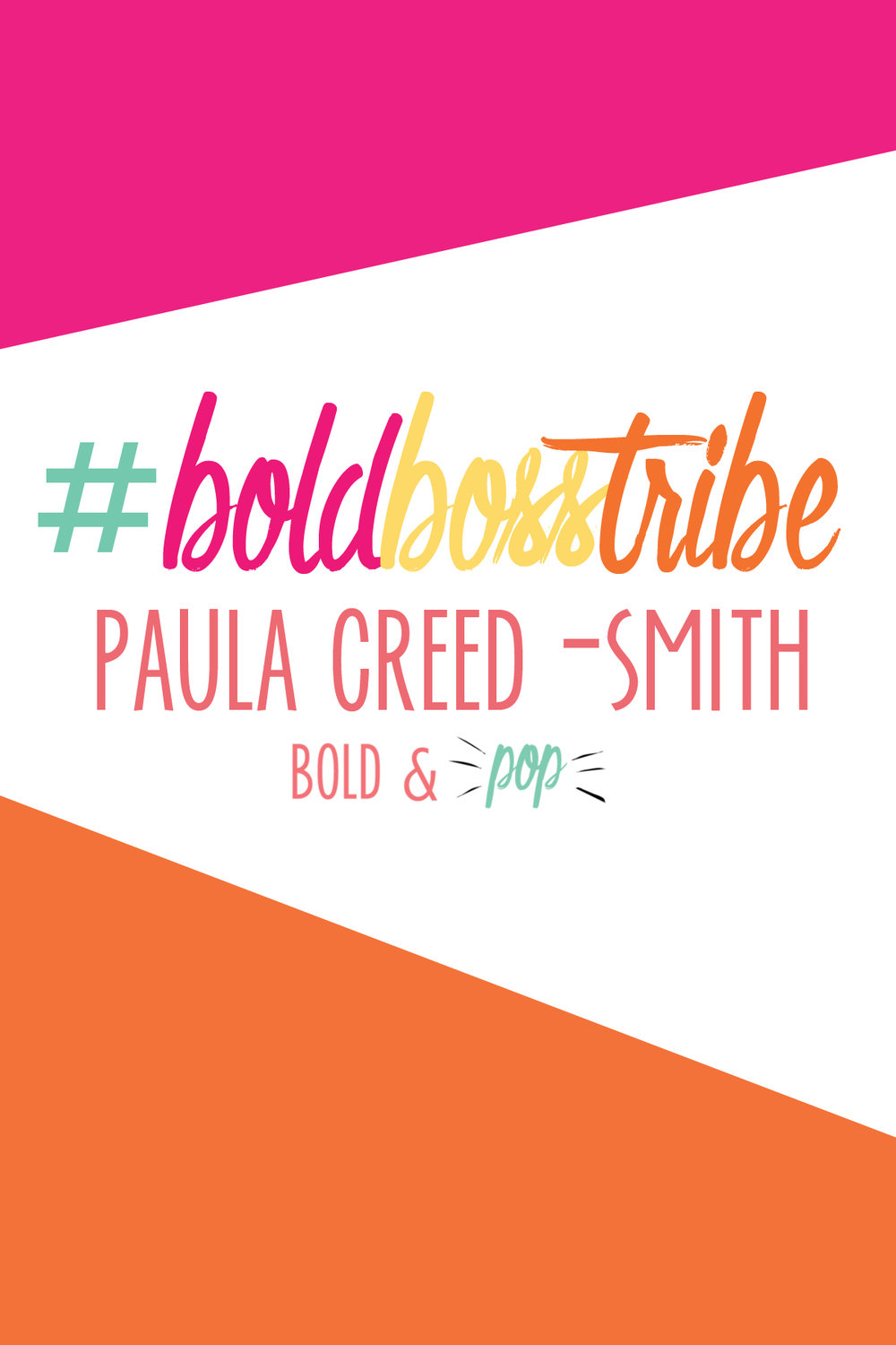 Bold & Pop : #BoldBossTribe feature with Paula Creed-Smith