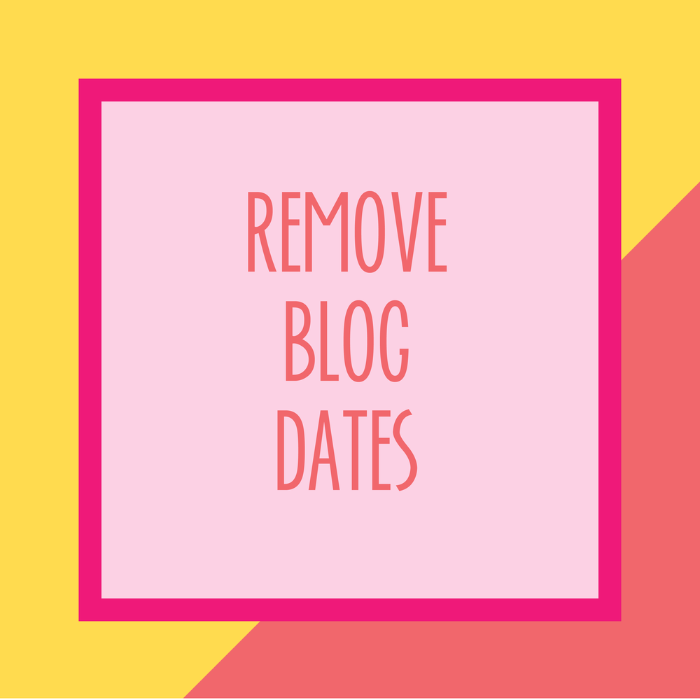 Bold & Pop : Bold Boss Resource Library Remove Blog Dates on Squarespace