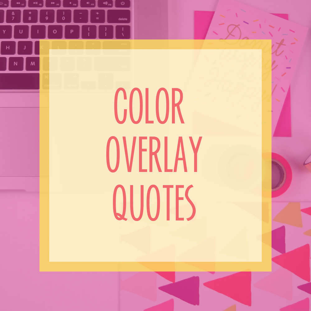 Bold & Pop : Bold Boss Resource Library Color Overlay Quotes