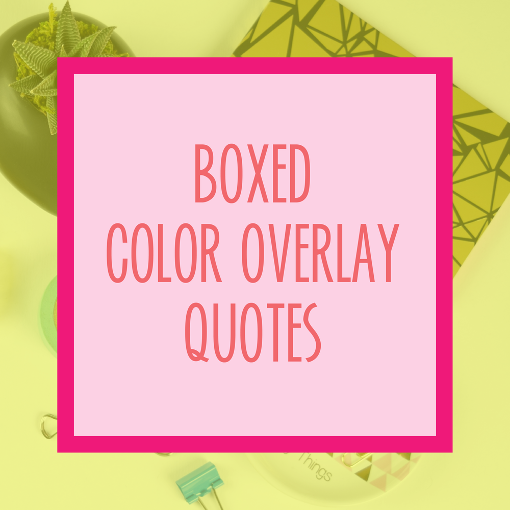Bold & Pop : Bold Boss Resource Library Boxed Color Overlay Quotes