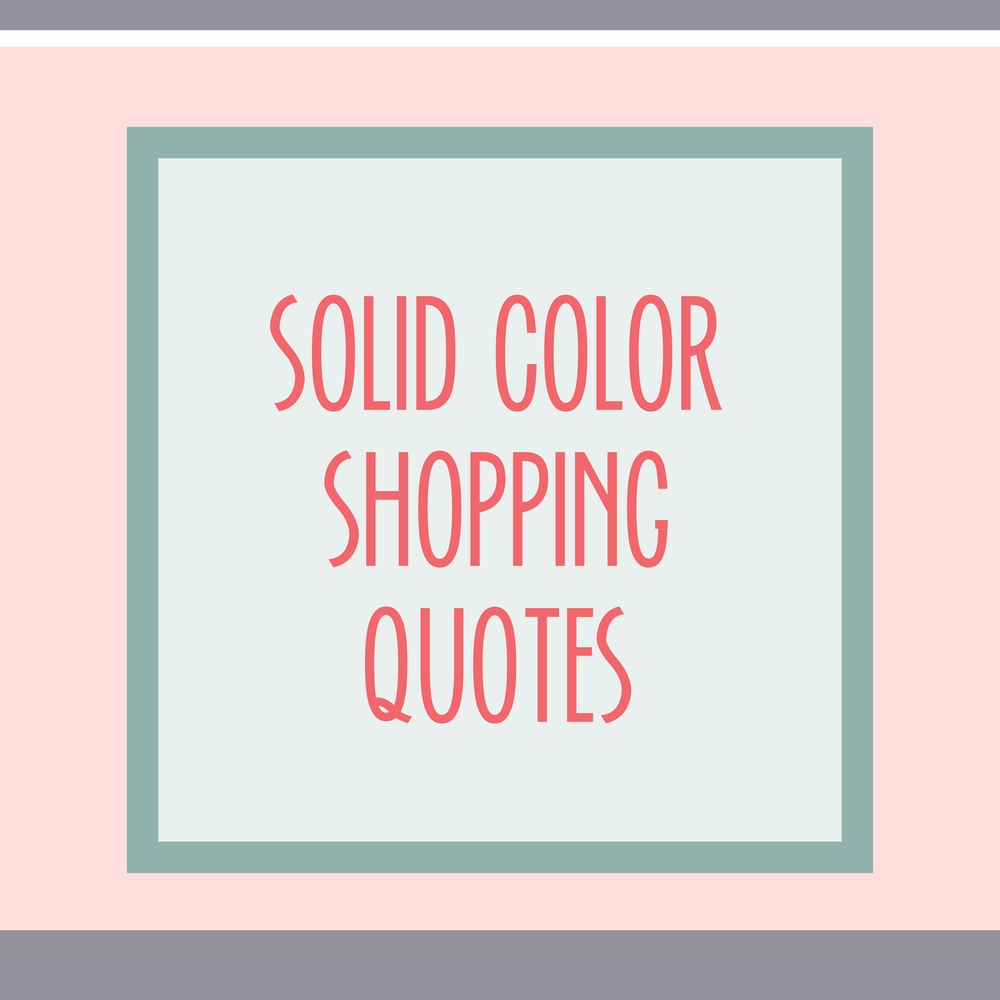 Bold & Pop : Bold Boss Resource Library Solid Color Shopping Quotes