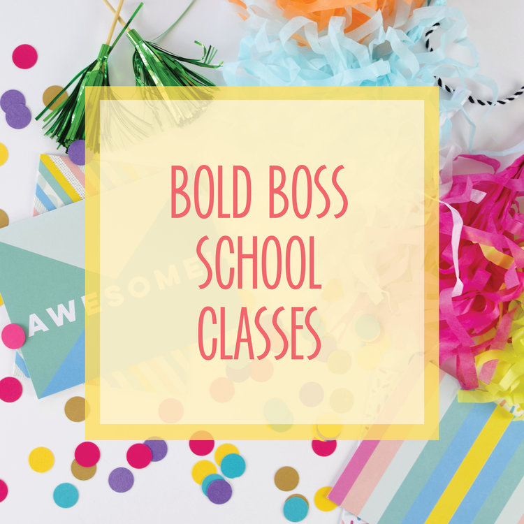 Bold & Pop : Bold Boss School Classes