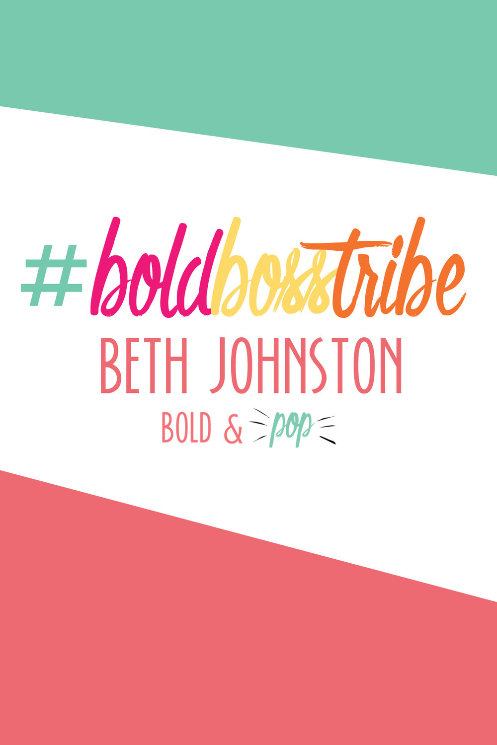 Bold & Pop :: #BoldBossTribe Feature with Beth Johnston of Beth's Beautiful Getaways