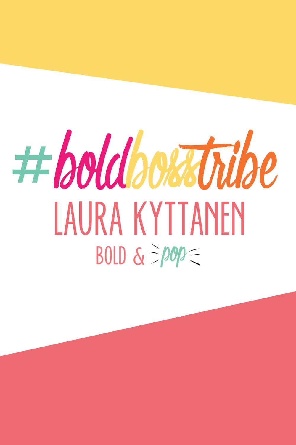 Bold & Pop :: #BoldBossTribe Feature with Entrepreneur and Lifestyle Blogger Laura Kyttanen