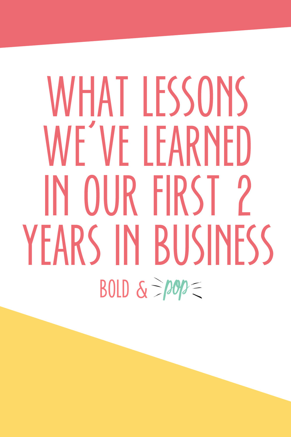 Bold & Pop : What Lessons We've Learned in Our First 2 Years In Business