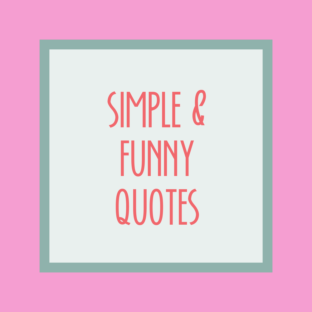 Bold Boss Resource Library : Simple & Funny Quotes