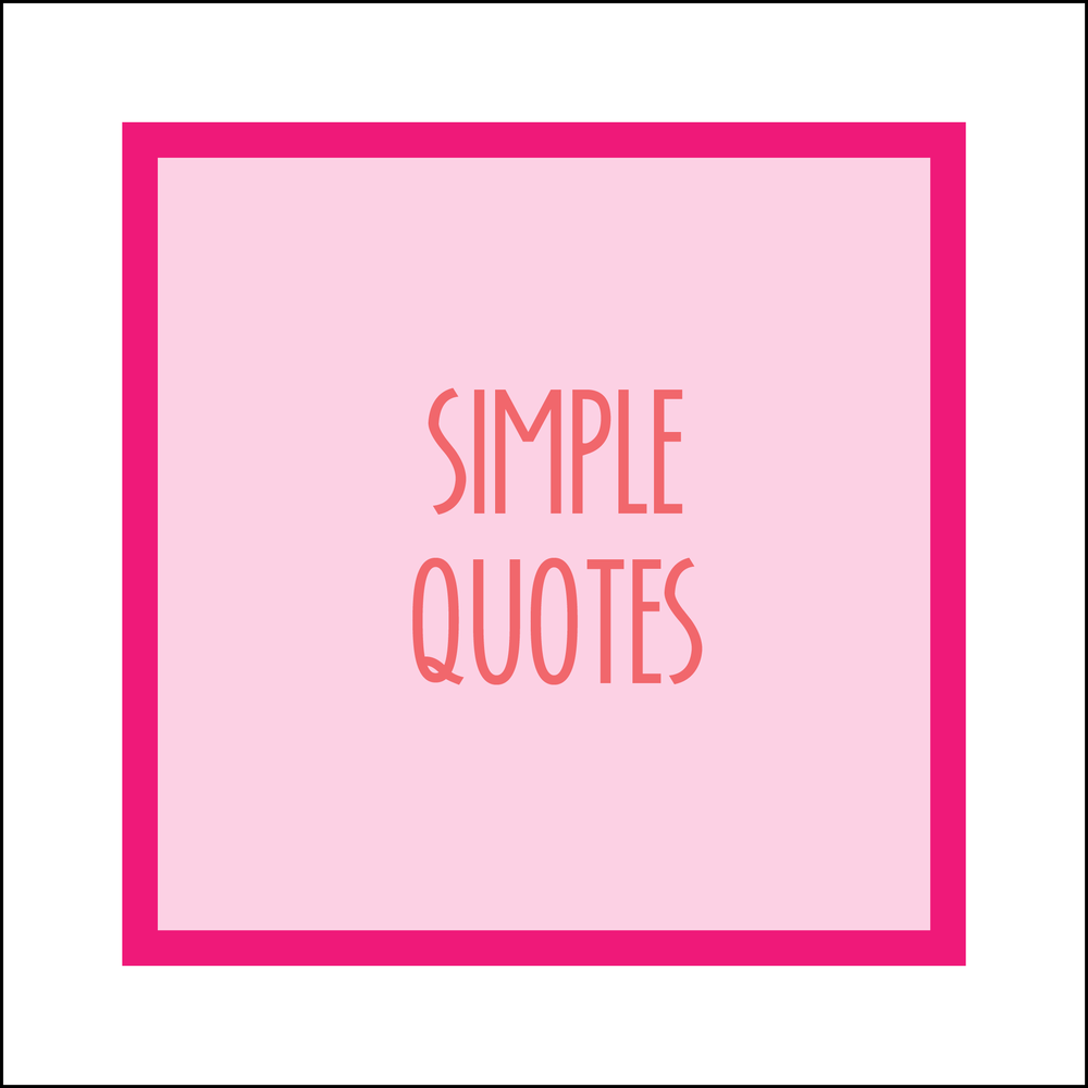 Bold & Pop Resource Library : Simple Quotes