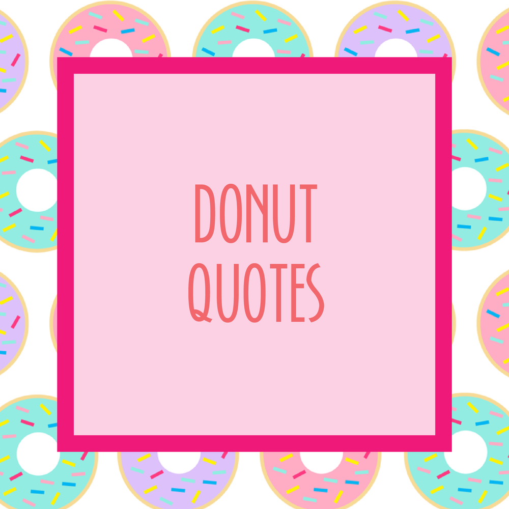 Bold & Pop Resource Library Donut Quotes