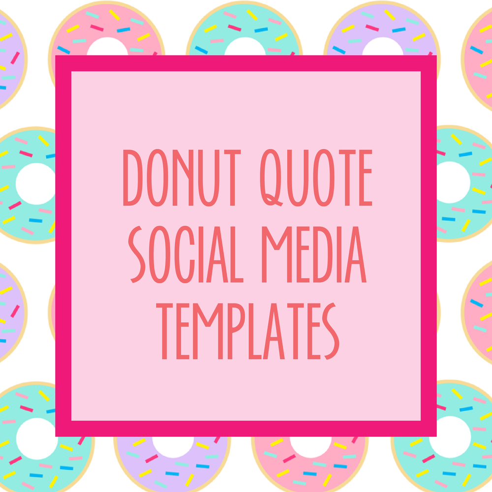 Bold & Pop Resource Library Donut Quote Social Media Templates