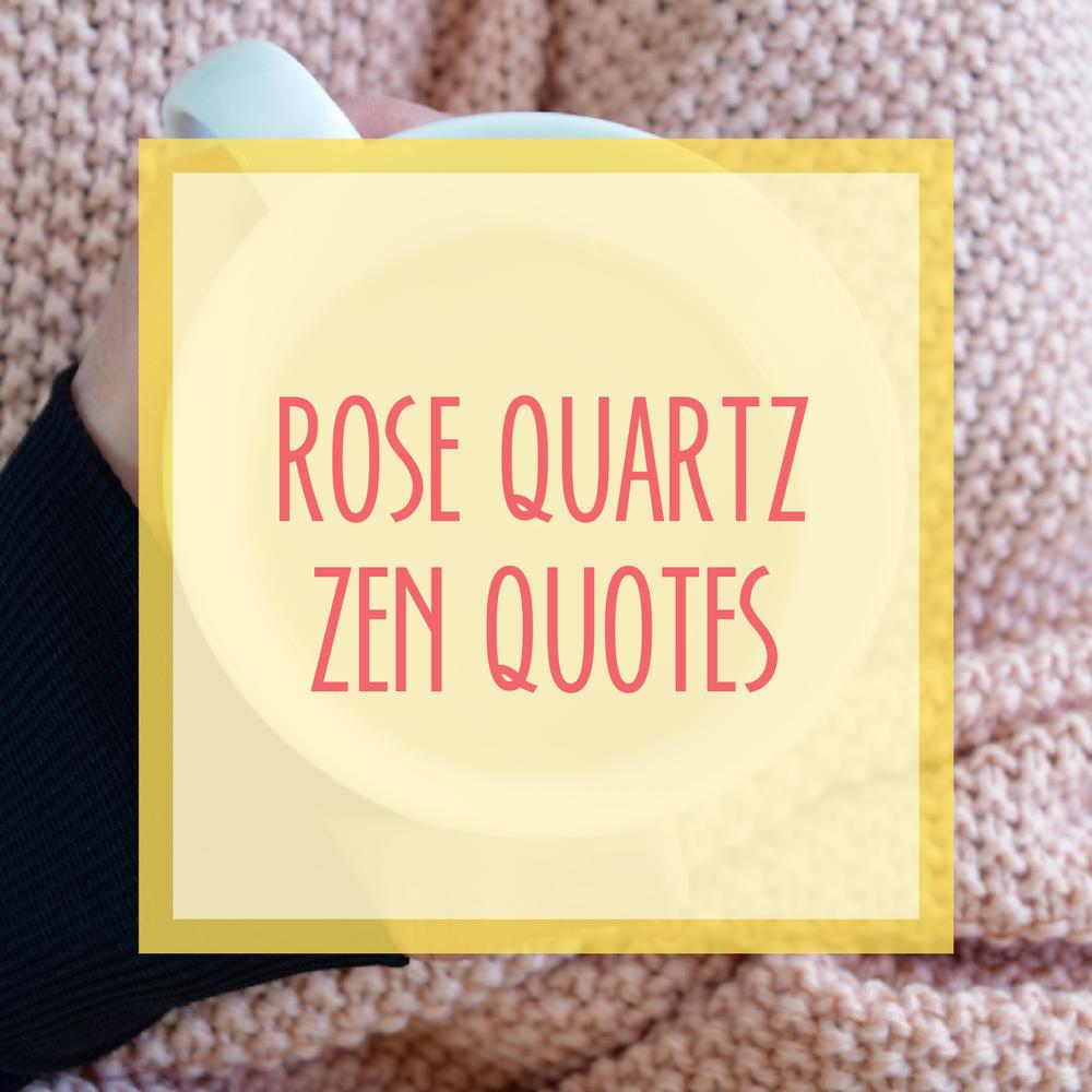 Bold & Pop : Bold Boss Resource Library Rose Quartz Zen Quotes