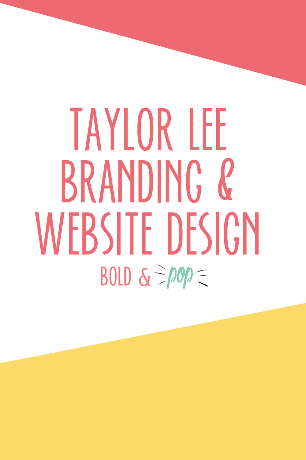 Bold & Pop : Taylor Lee Branding & Website Design