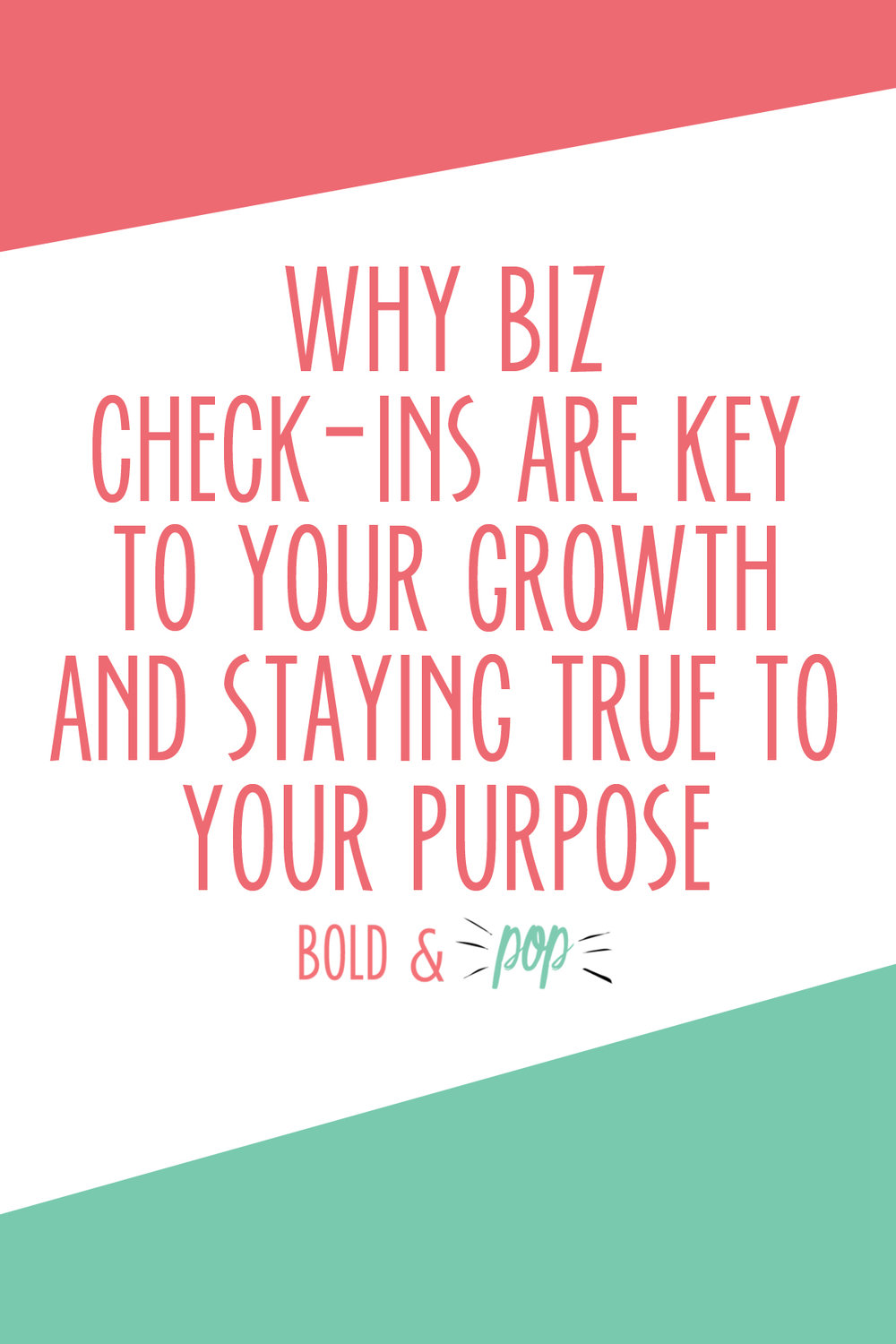 Bold & Pop : Why Biz Check-Ins are Key to Your Growth and Staying True to your Purpose