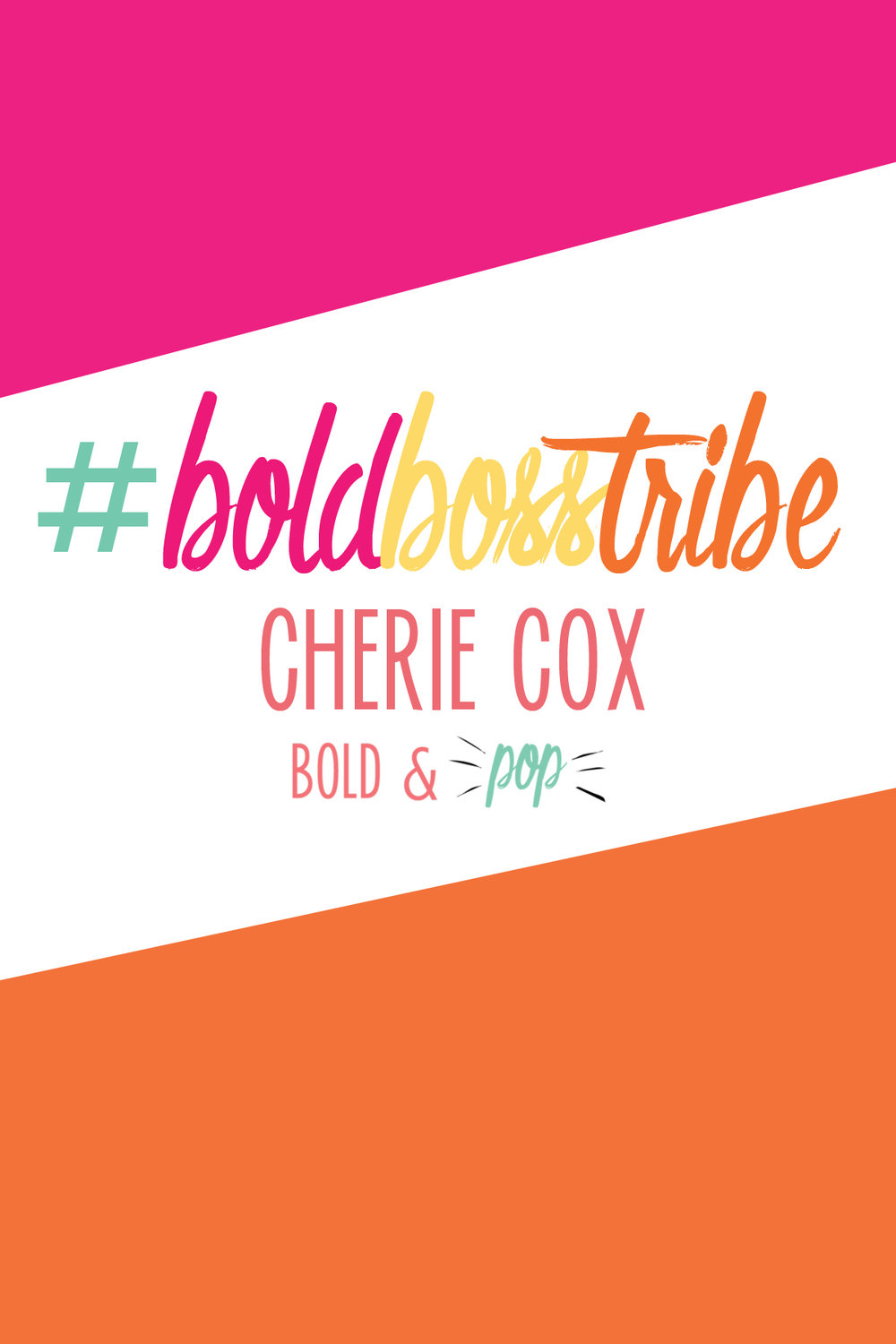 Bold & Pop :: #BoldBossTribe Feature with Cherie Cox