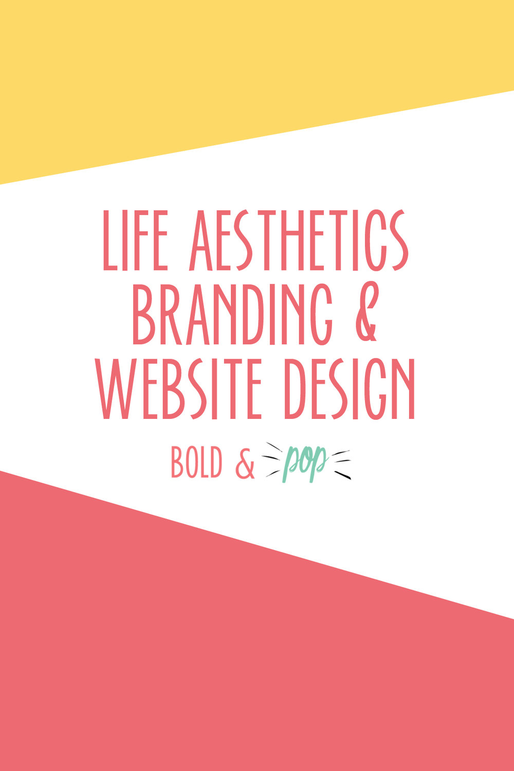 Bold & Pop : Life Aesthetics Branding & Squarespace Website Design