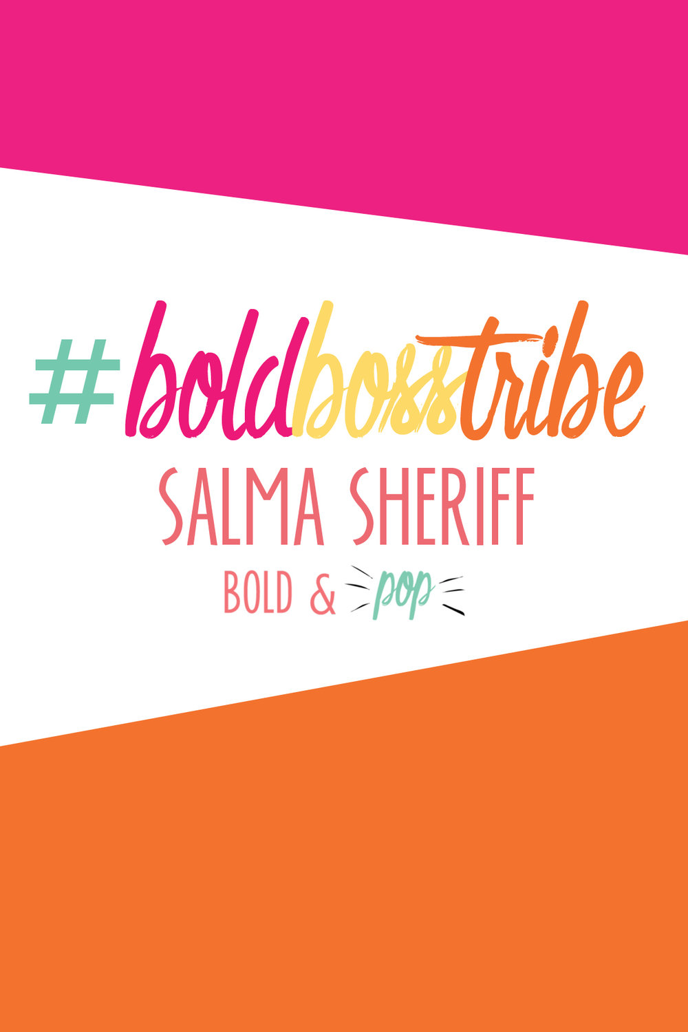 Bold & Pop : #BoldBossTribe Feature with Business Coach and Brand Strategist Salma Sheriff