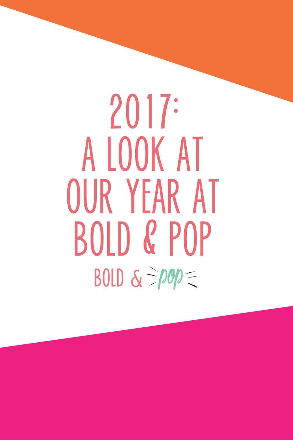 Bold & Pop : 2017: A Look at Our Year at Bold & Pop -- a Branding, Squarespace Web Design and Social Media Collective