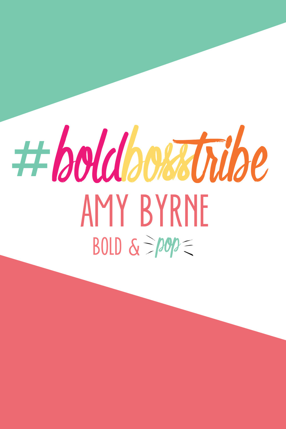 Bold & Pop : #BoldBossTribe Feature with Amy Byrne