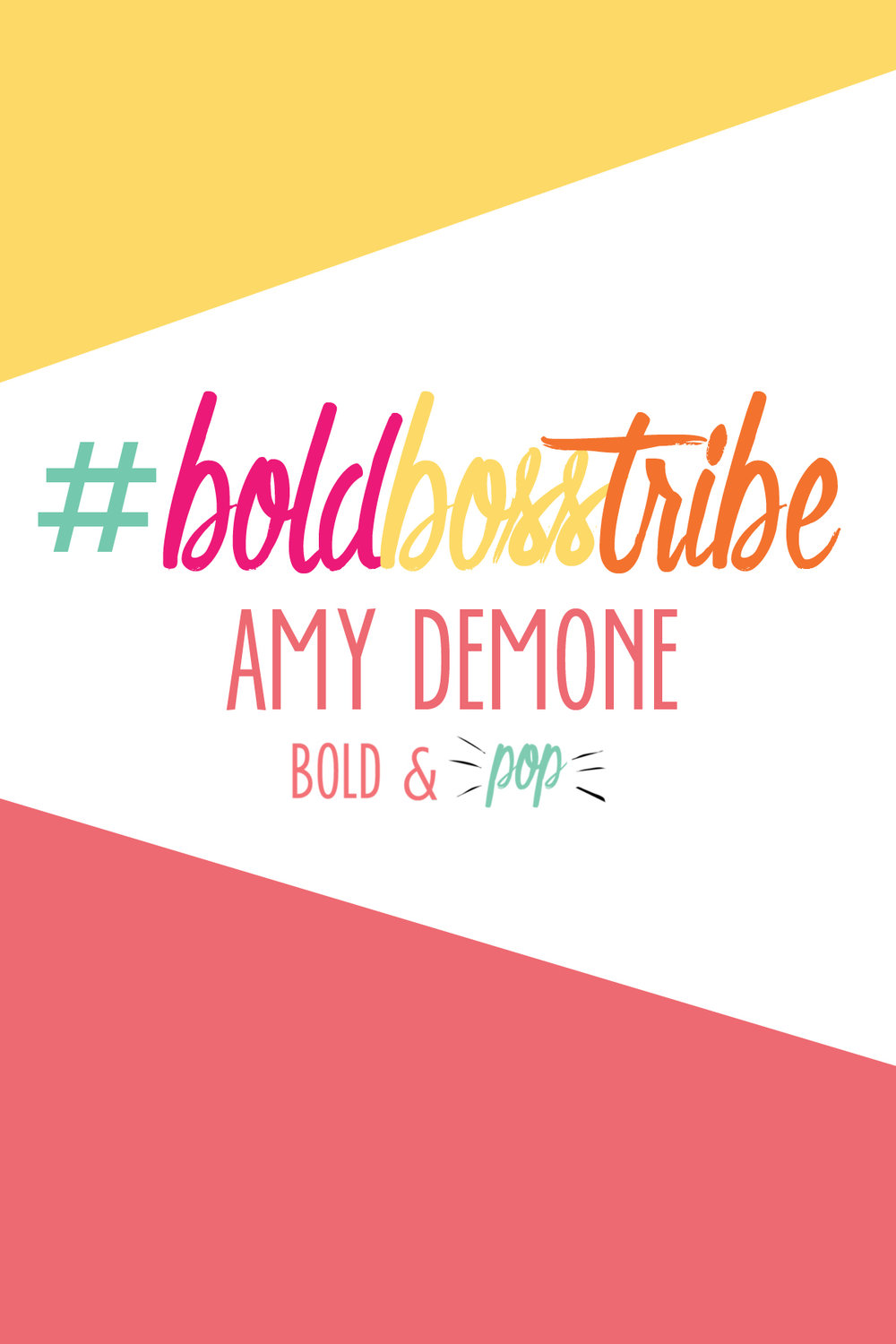 Bold & Pop : #BoldBossTribe Feature with Amy Demone