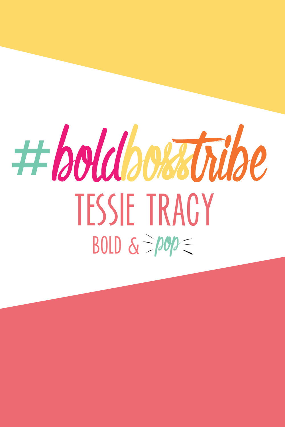 Bold & Pop #BoldBossTribe Feature with Tessie Tracy, Founder of I'm Perfection Coaching