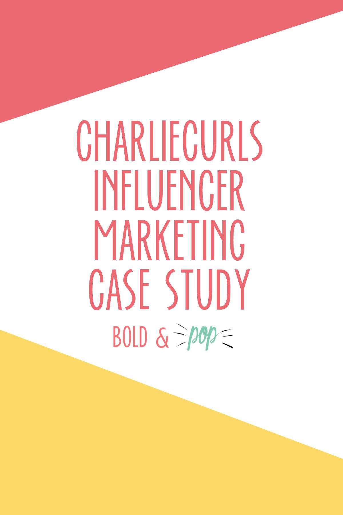 Charliecurls Influencer Marketing Case Study Bold Pop Social