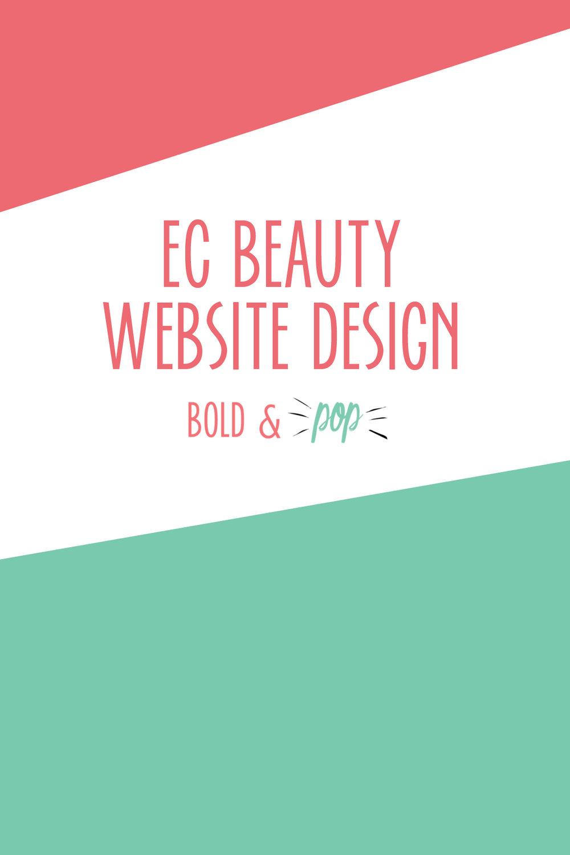 Bold & Pop : EC Beauty Squarespace Website Design