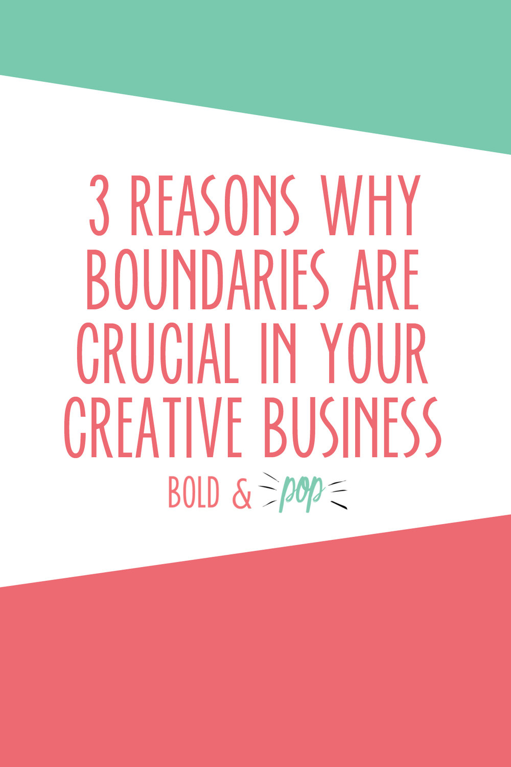 Bold & Pop : 3 Reasons Why Boundaries are Crucial in your Creative Business