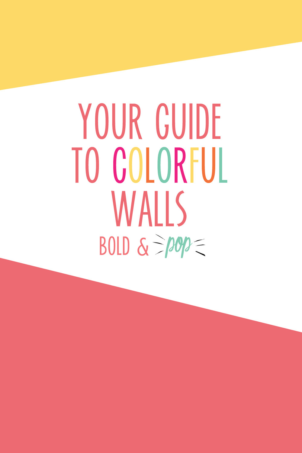 Bold & Pop : Your Guide to Colorful Walls