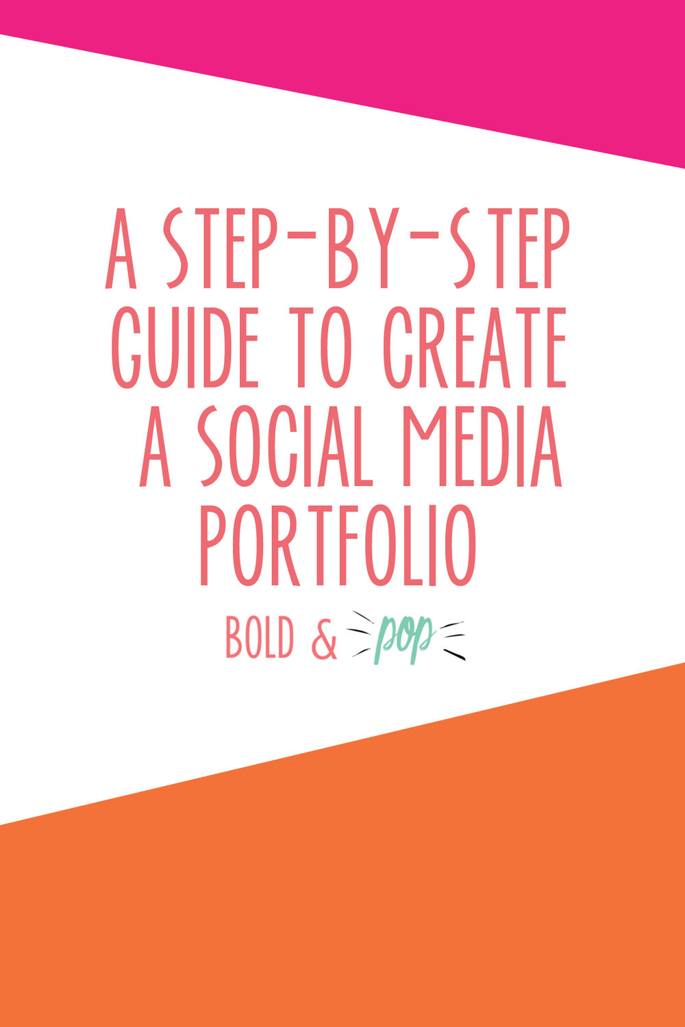 Bold & Pop : A Step-By-Step Guide to Create a Social Media Portfolio