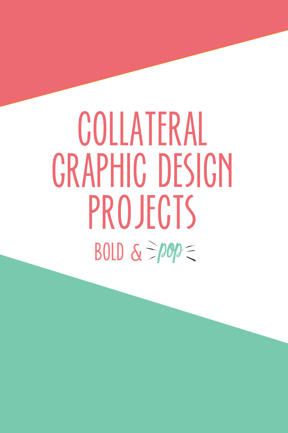 Bold & Pop : Collateral Graphic Design Projects