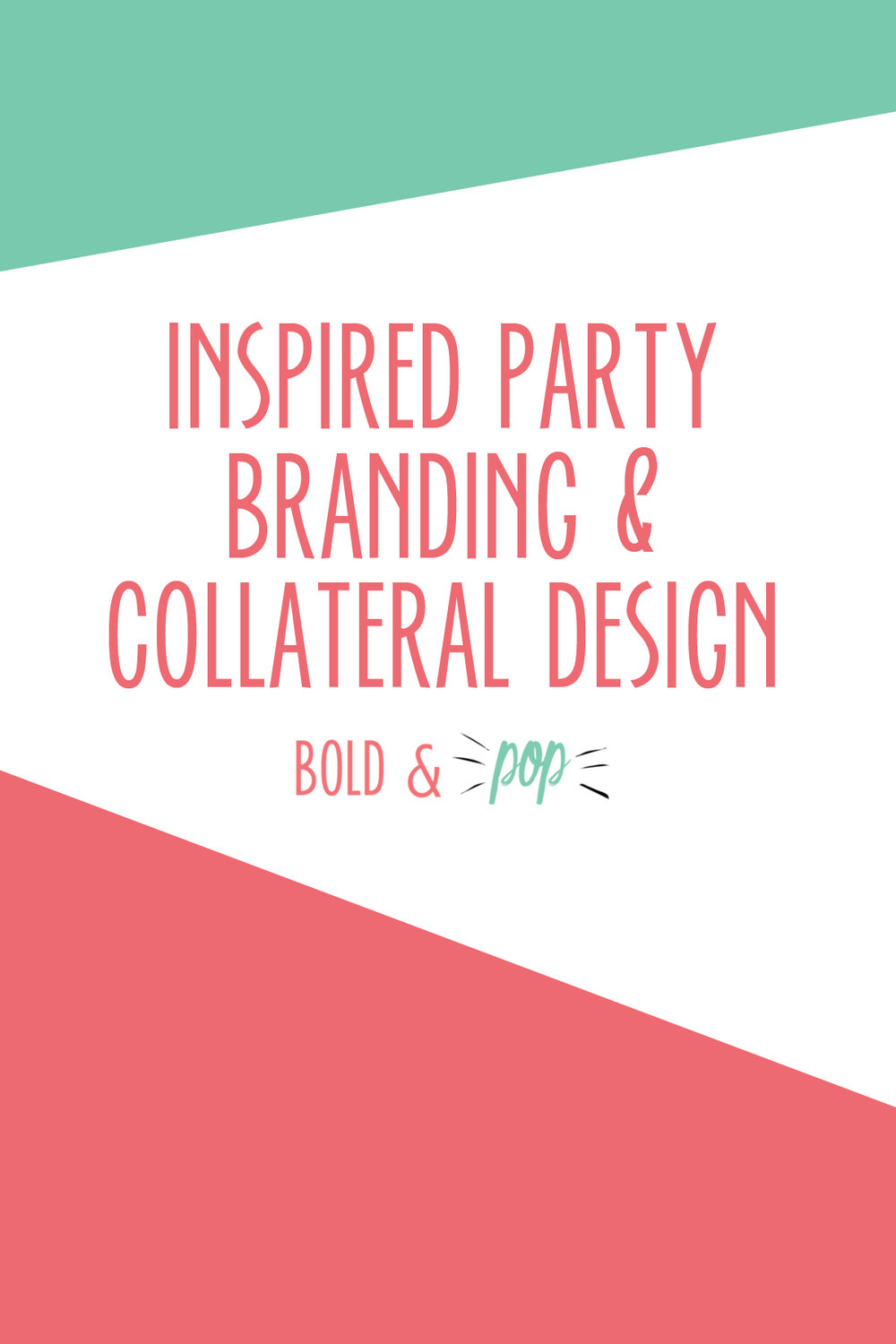 Bold & Pop : Inspired Party Branding & Collateral Design