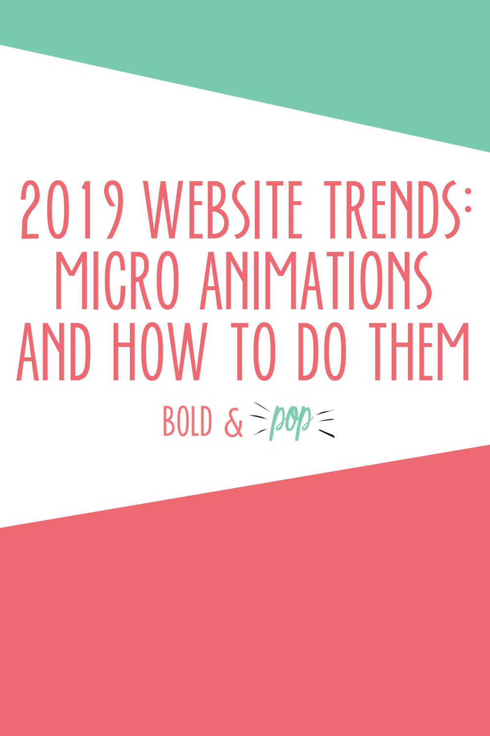 Bold & Pop : 2019 Website Trends: Micro Animations and How to Do Them