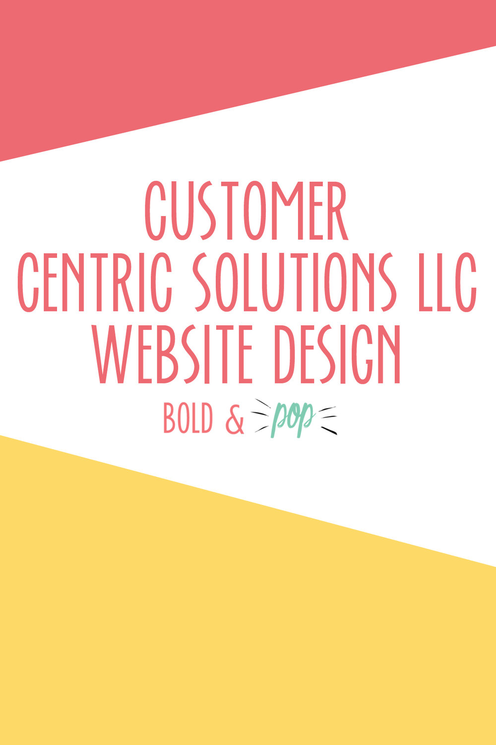 Bold & Pop: Customer Centric Solutions LLC Consulting Business Squarespace Website Design