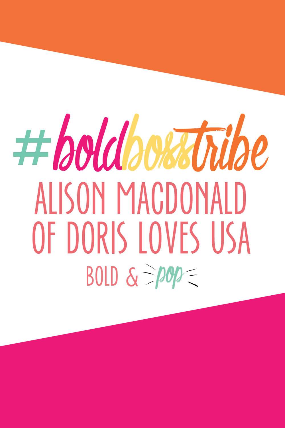 Bold & Pop #BoldBossTribe Feature with Alison MacDonald of Doris Loves USA