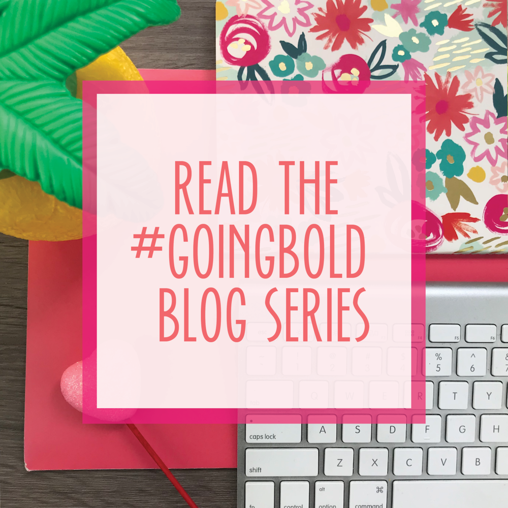 Bold & Pop: #GoingBold blog series highlighting the stories of small business owners, bloggers and side hustlers